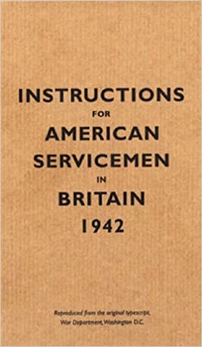 'British Reserved, Not Unfriendly' : Instructions for American Servicemen in Britain during the Second World War